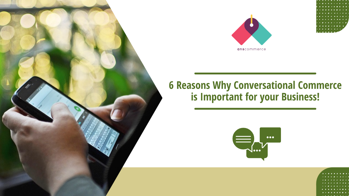 Conversational Commerce: How the Trend has Shaped E-commerce?